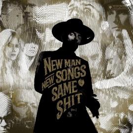 New Man, New Songs, Same Shit