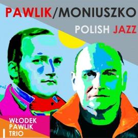 Pawlik/Moniuszko: Polish Jazz