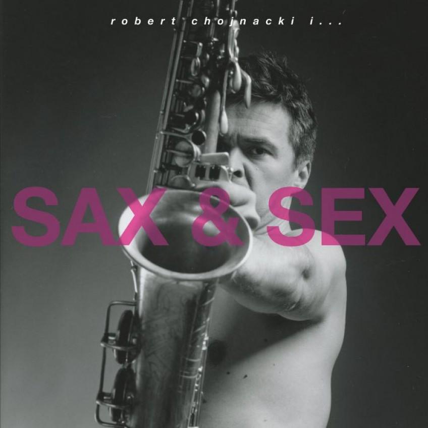 """""""Sax & Sex"""" Roberta Chojnackiego po raz pierwszy na winylu!"""